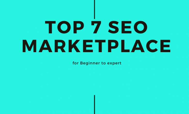 Top 7 SEO Marketplace for Beginner to expert