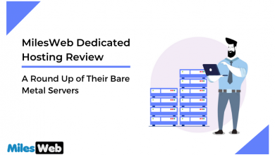Photo of MilesWeb Dedicated Hosting Review: A Round-Up of Their Bare Metal Servers