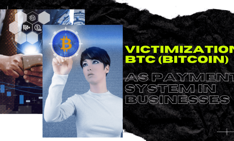Benefits of victimization BTC as a Payment System in Businesses